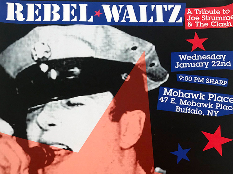 rebel waltz, tribute to joe strummer, the clash, mohawk place, buffalo ny, poster design, mark wisz